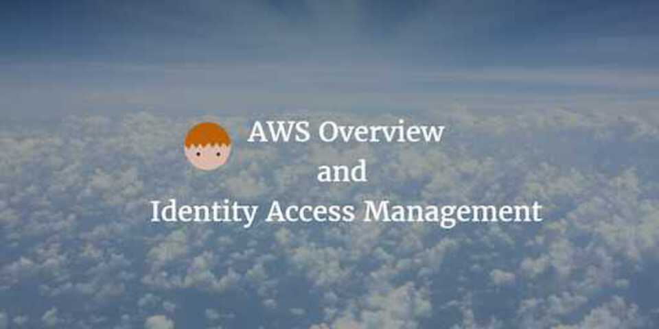 AWS Overview and IAM