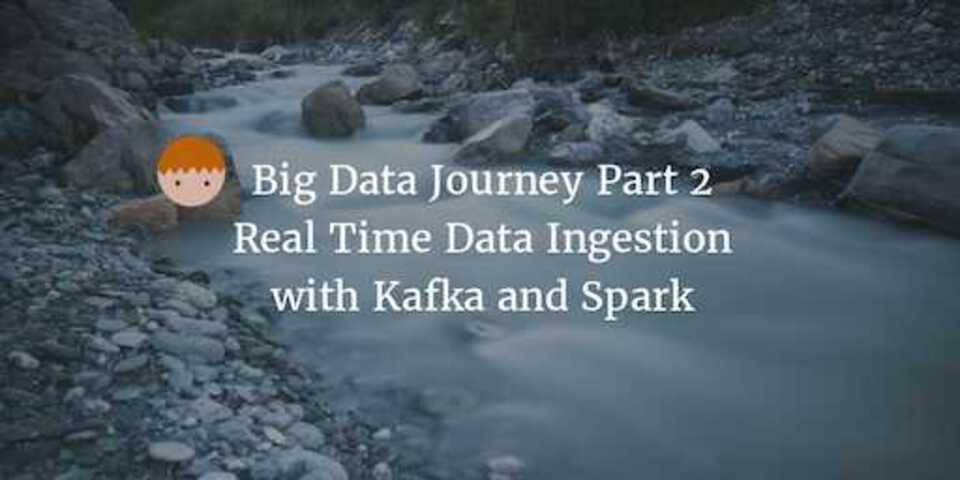 Data-Ingestion-Kafka-Spark-Part2