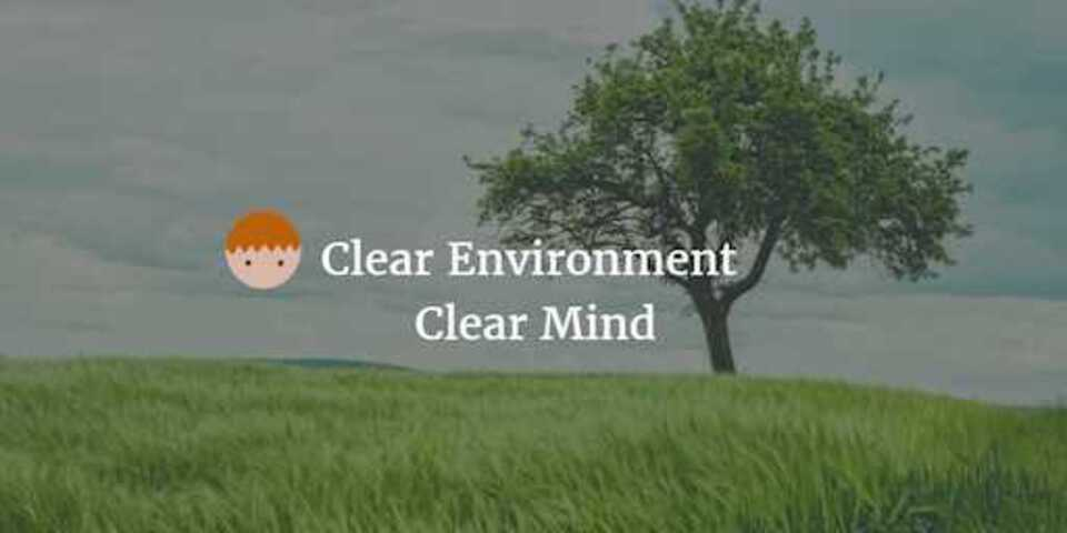Clear Environment, Clear Mind