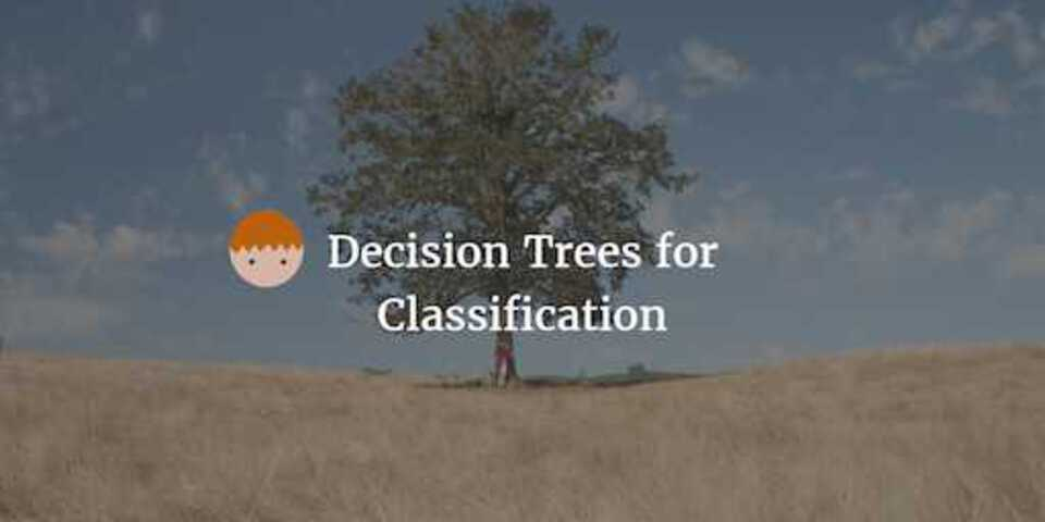 Decision Trees for Classification