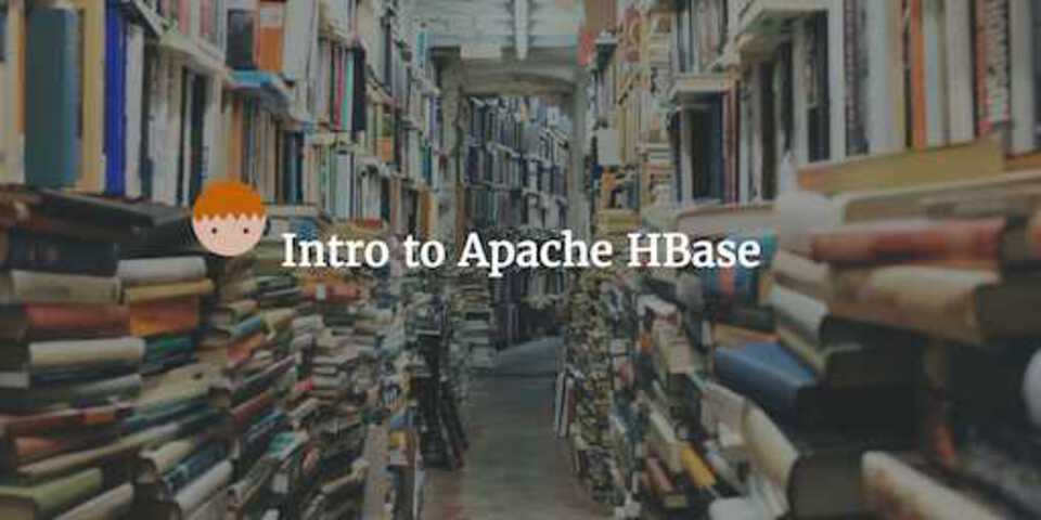 Intro to Apache HBase
