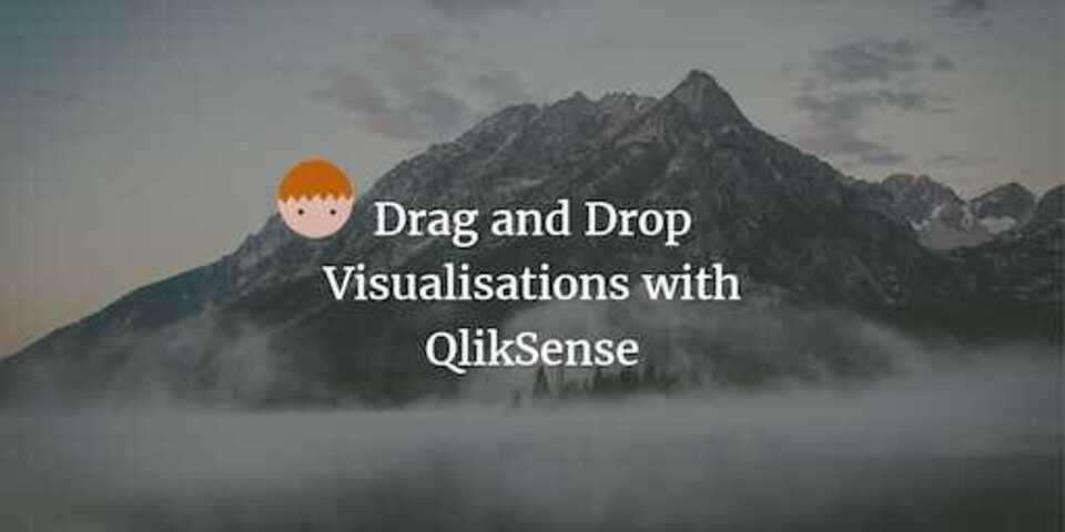Drag and Drop Visualisations with QlikSense