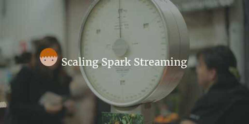 Scaling Spark streaming